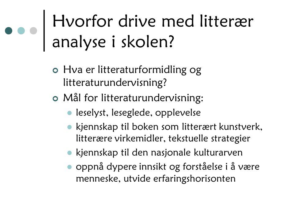 Forts.litteraturformidling Hvordan gi elevene kompetanse i litteraturkunnskap.