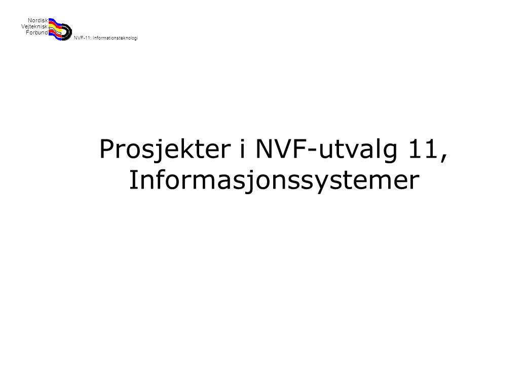 Rev 2003 Nordisk Vejteknisk Forbund NVF-11: Informationsteknologi 2 Prosjekter i NVF-utvalg 11, Informasjonssystemer