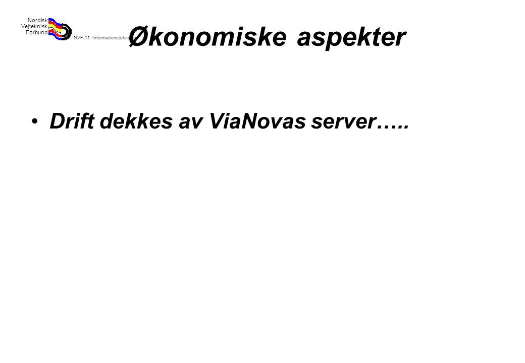 Rev 2003 Nordisk Vejteknisk Forbund NVF-11: Informationsteknologi 20 Økonomiske aspekter Drift dekkes av ViaNovas server…..
