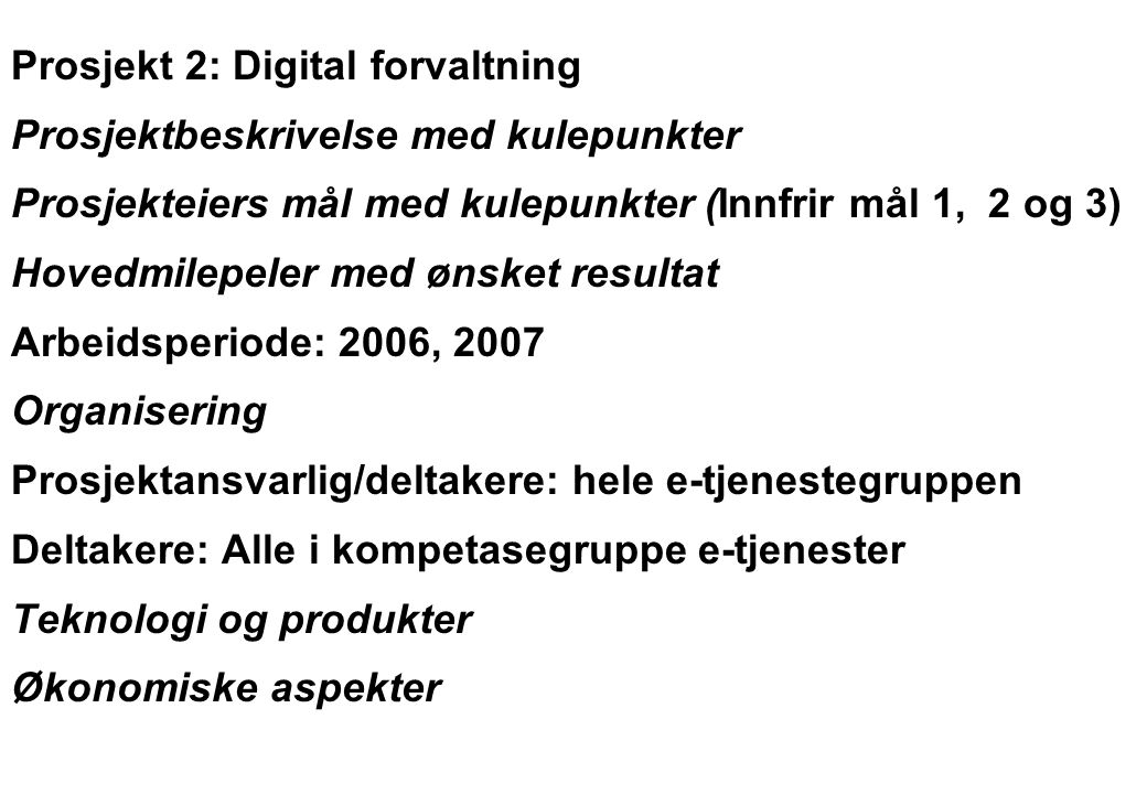 Rev 2003 Nordisk Vejteknisk Forbund NVF-11: Informationsteknologi 7 Prosjekt 3: Presentasjon på kart GIS grensesnitt til IT-systemer Prosjektbeskrivelse med kulepunkter Prosjekteiers mål med kulepunkter Innfrir mål 1,2,3 og 4 Hovedmilepeler med ønsket resultat Arbeidsperiode 2006-2007 Organisering Prosjektansvarlig Frode Deltakere: Eric, Ulf, Dan, hele e-tjenestegruppe Teknologi og produkter Økonomiske aspekter