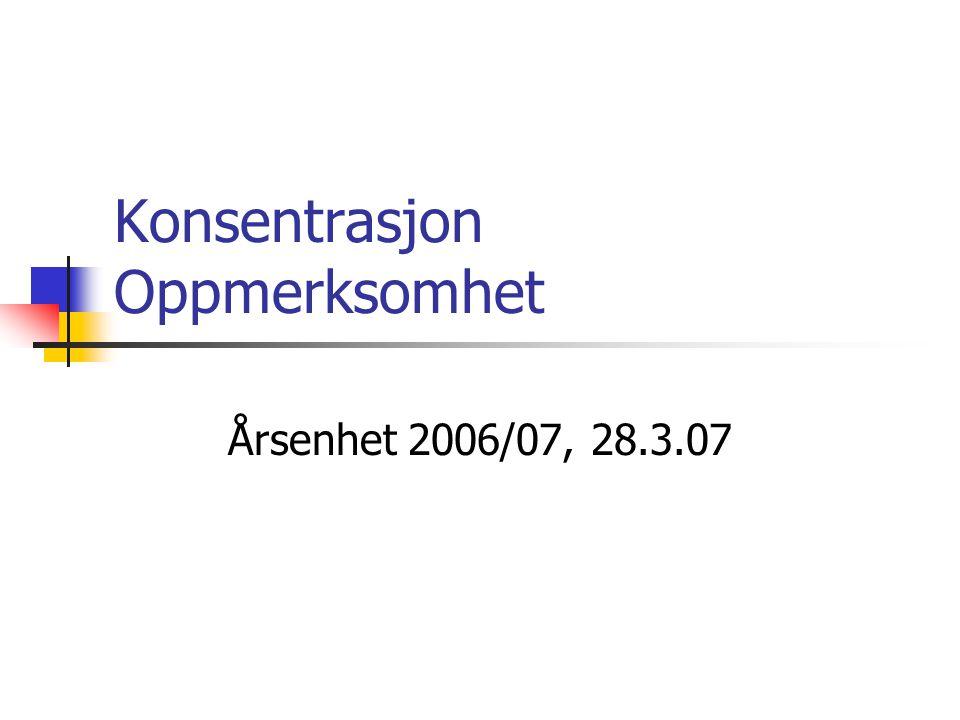 Konsentrasjon Oppmerksomhet Årsenhet 2006/07, 28.3.07