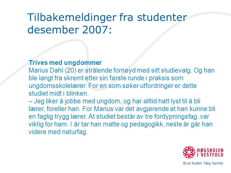 Tilbakemeldinger fra studenter desember 2007: Trives med ungdommer Marius Dahl (20) er strålende fornøyd med sitt studievalg.