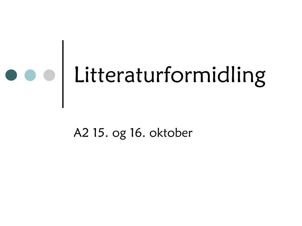 Litteraturformidling Hva er litteraturformidling og litteraturundervisning.