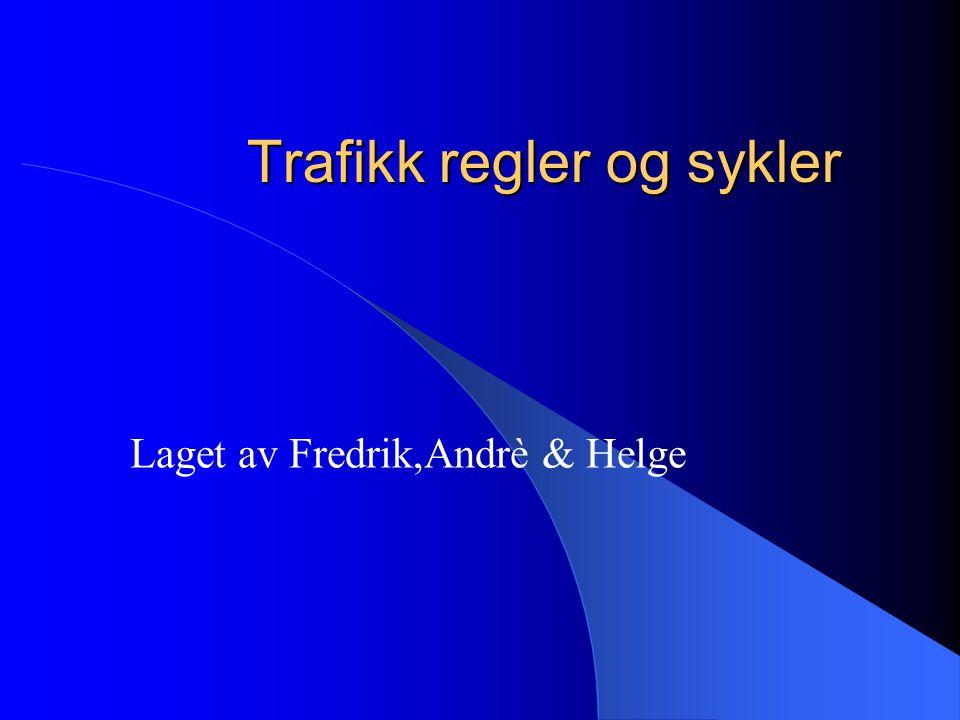 Regler (fortsettelse) Det er også noe som kalles sykkelfelt det er i Horten og kanskje i Tønsberg.
