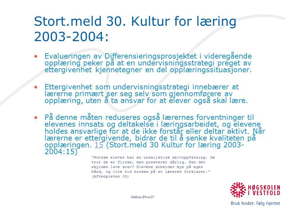 Mattias Øhra 07 Stort.meld 30. Kultur for læring 2003-2004: Evalueringen av Differensieringsprosjektet i videregående opplæring peker på at en undervi