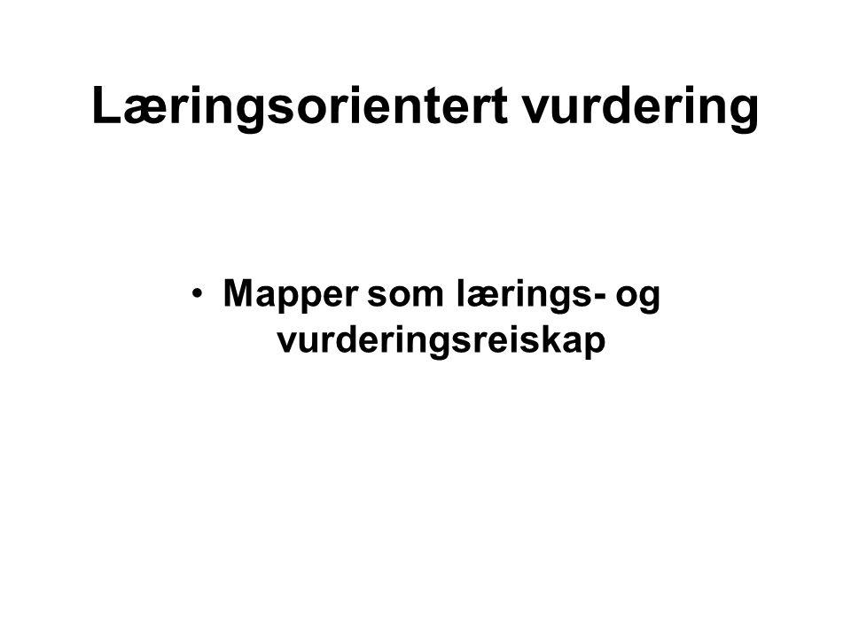 Læringsorientert vurdering Mapper som lærings- og vurderingsreiskap