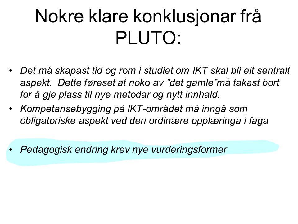 Nokre klare konklusjonar frå PLUTO: Det må skapast tid og rom i studiet om IKT skal bli eit sentralt aspekt.