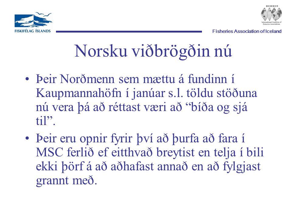 Fisheries Association of Iceland Norsku viðbrögðin nú Þeir Norðmenn sem mættu á fundinn í Kaupmannahöfn í janúar s.l.