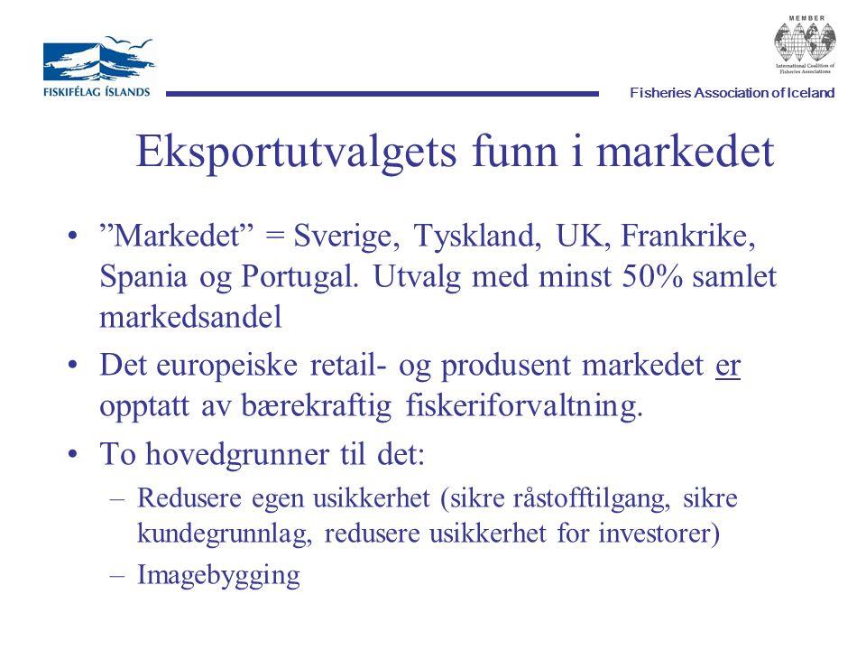 """Fisheries Association of Iceland Eksportutvalgets funn i markedet """"Markedet"""" = Sverige, Tyskland, UK, Frankrike, Spania og Portugal. Utvalg med minst"""