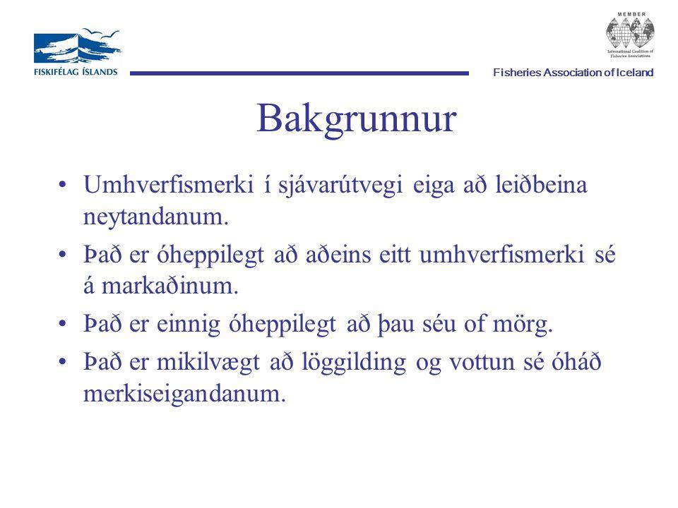 Fisheries Association of Iceland Bakgrunnur Umhverfismerki í sjávarútvegi eiga að leiðbeina neytandanum.