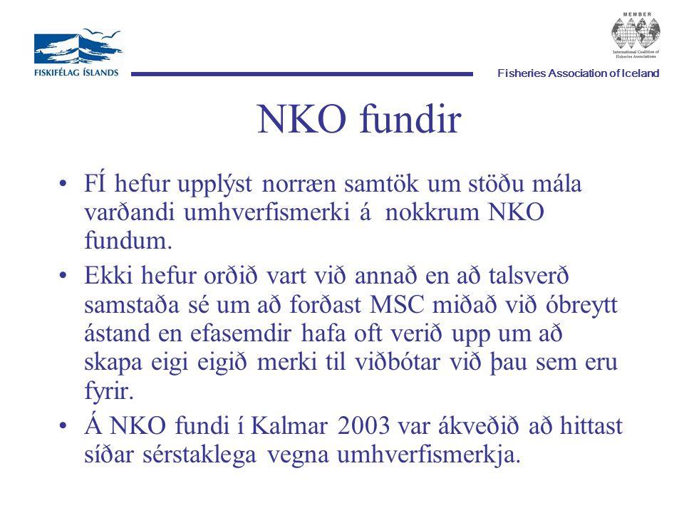 Fisheries Association of Iceland NKO fundir FÍ hefur upplýst norræn samtök um stöðu mála varðandi umhverfismerki á nokkrum NKO fundum.