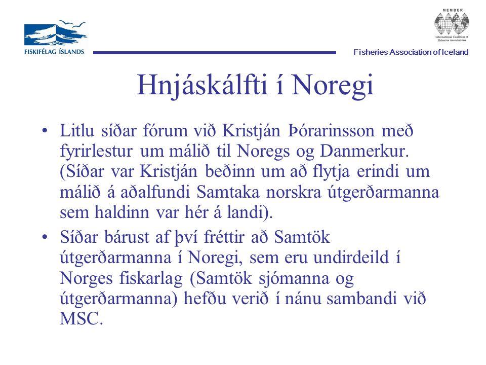 Fisheries Association of Iceland Hnjáskálfti í Noregi Litlu síðar fórum við Kristján Þórarinsson með fyrirlestur um málið til Noregs og Danmerkur.