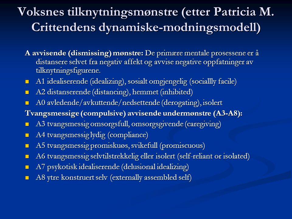 Voksnes tilknytningsmønstre (etter Patricia M. Crittendens dynamiske-modningsmodell) A avvisende (dismissing) mønstre: De primære mentale prosessene e