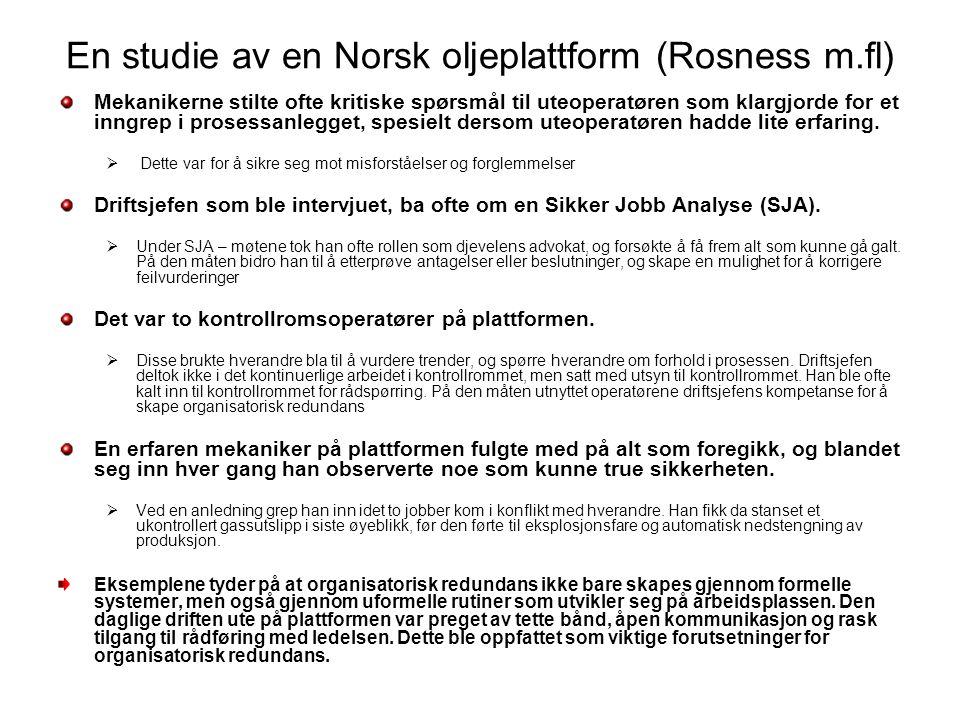En studie av en Norsk oljeplattform (Rosness m.fl) Mekanikerne stilte ofte kritiske spørsmål til uteoperatøren som klargjorde for et inngrep i prosess