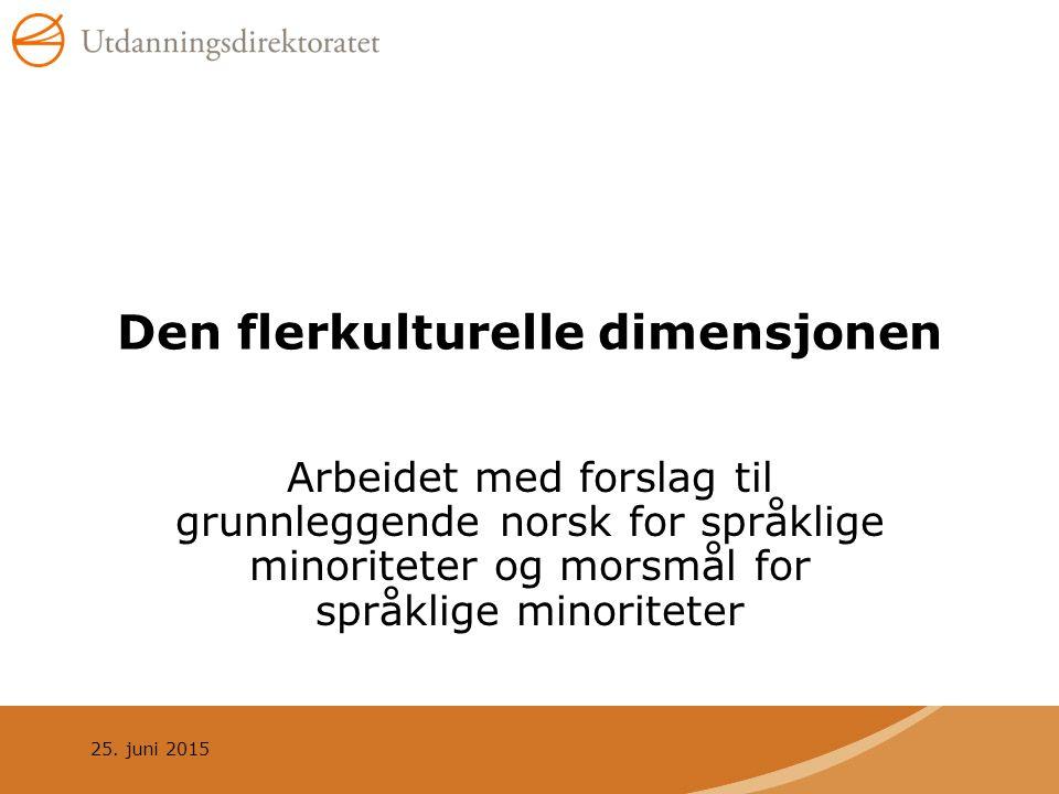 Den flerkulturelle dimensjonen Arbeidet med forslag til grunnleggende norsk for språklige minoriteter og morsmål for språklige minoriteter