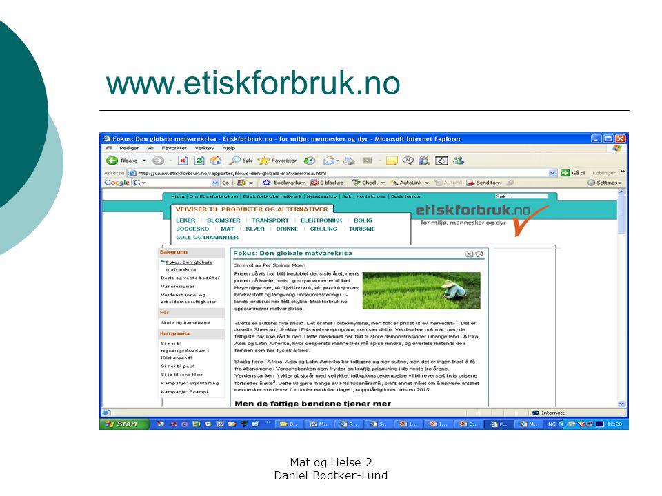 Mat og Helse 2 Daniel Bødtker-Lund www.etiskforbruk.no