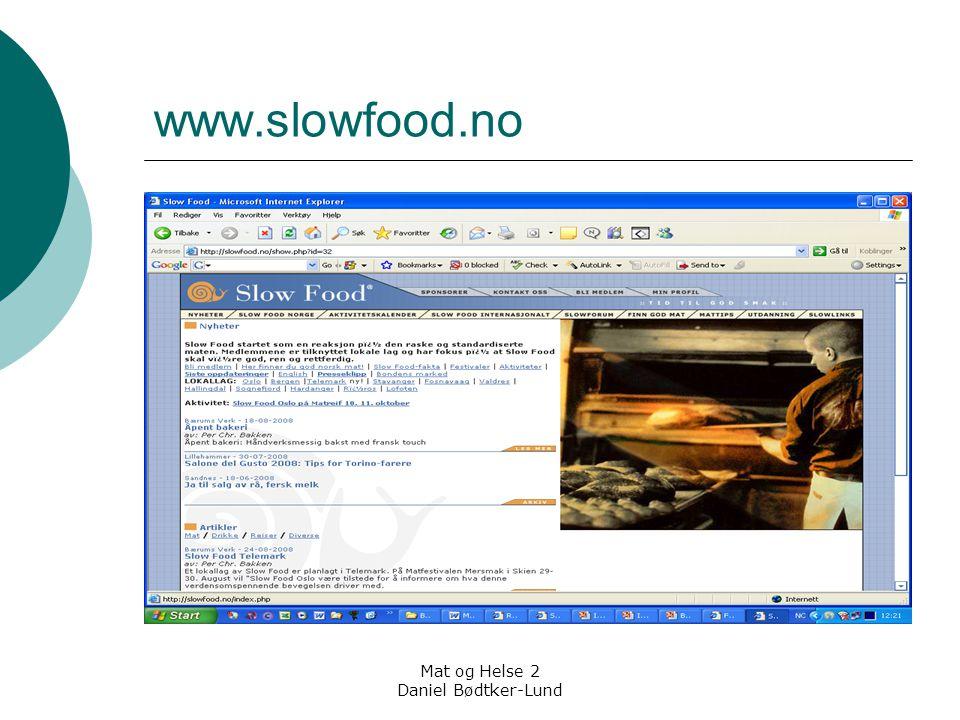 Mat og Helse 2 Daniel Bødtker-Lund www.slowfood.no