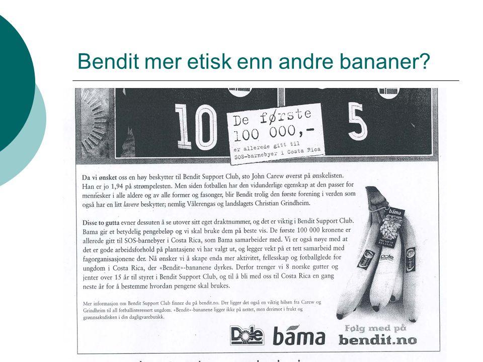 Mat og Helse 2 Daniel Bødtker-Lund Bendit mer etisk enn andre bananer?