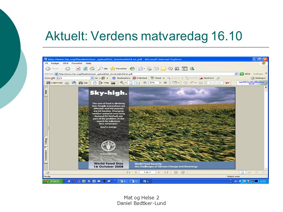 Mat og Helse 2 Daniel Bødtker-Lund Aktuelt: Verdens matvaredag 16.10