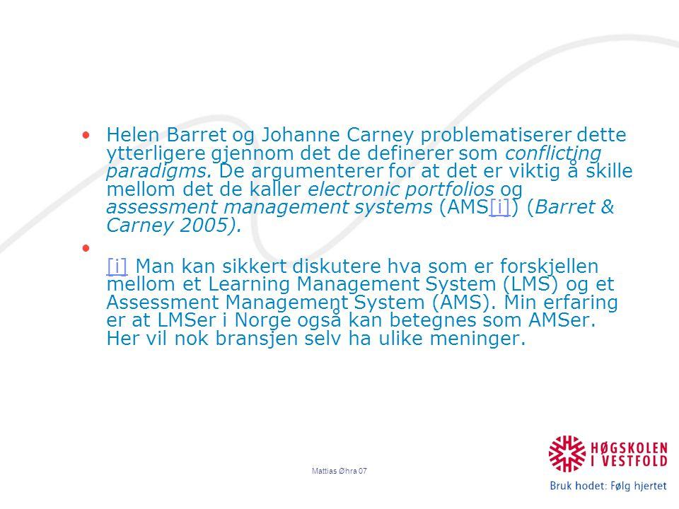 Mattias Øhra 07 Helen Barret og Johanne Carney problematiserer dette ytterligere gjennom det de definerer som conflicting paradigms.