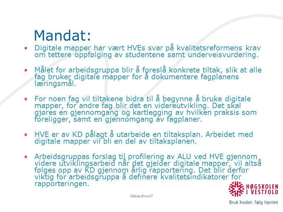 Mattias Øhra 07 Mandat: Digitale mapper har vært HVEs svar på kvalitetsreformens krav om tettere oppfølging av studentene samt underveisvurdering.