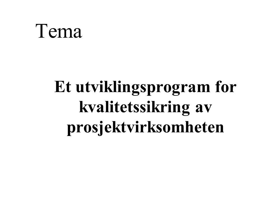 Et utviklingsprogram for kvalitetssikring av prosjektvirksomheten Tema