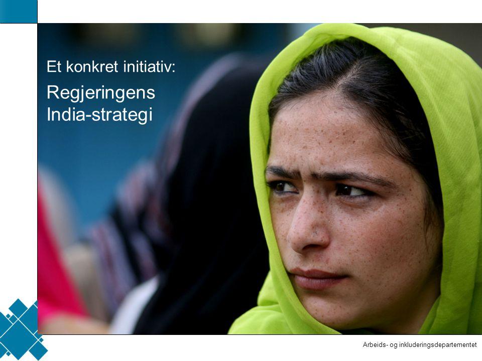 Arbeids- og inkluderingsdepartementet  Tittelfelt   Innholdsfelt  AID standard Et konkret initiativ: Regjeringens India-strategi