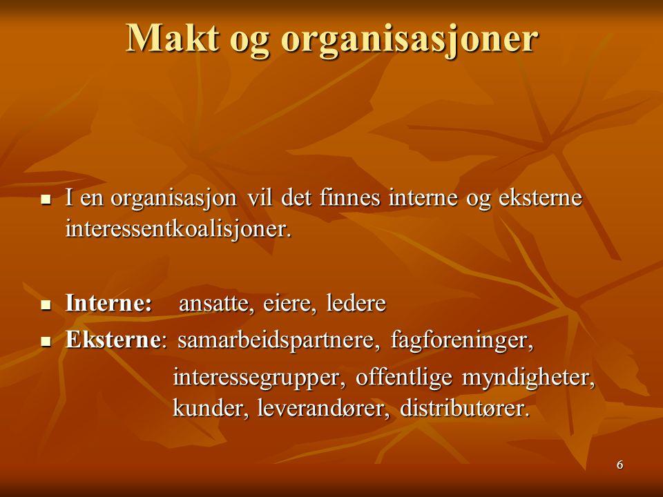 6 I en organisasjon vil det finnes interne og eksterne interessentkoalisjoner. I en organisasjon vil det finnes interne og eksterne interessentkoalisj