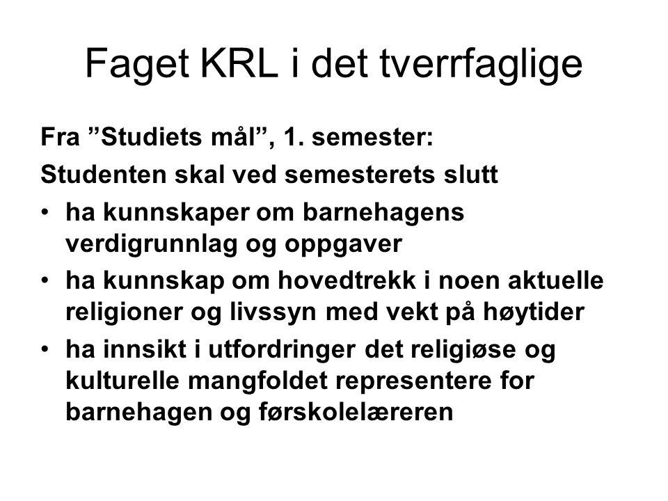 Faget KRL i det tverrfaglige Fra Studiets mål , 1.