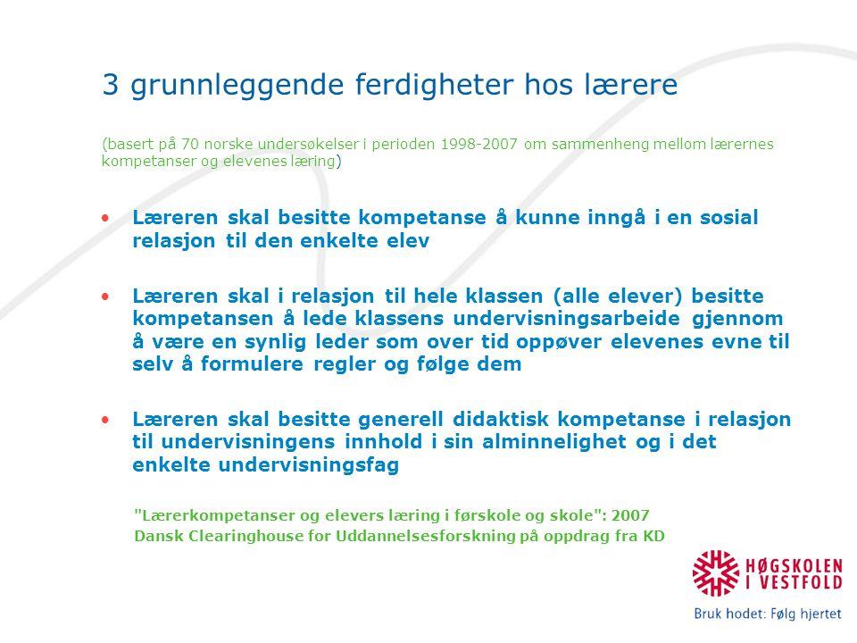 3 grunnleggende ferdigheter hos lærere (basert på 70 norske undersøkelser i perioden 1998-2007 om sammenheng mellom lærernes kompetanser og elevenes l