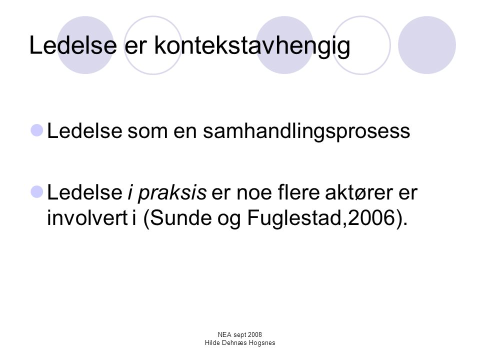 NEA sept 2008 Hilde Dehnæs Hogsnes Veien videre….