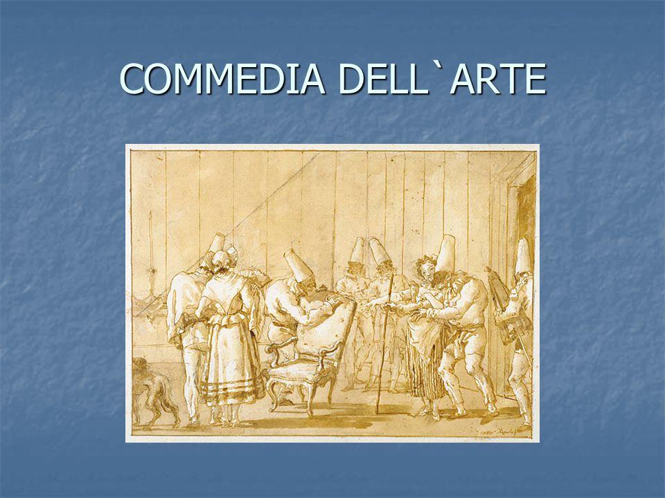Commedia dell'Arte er en lystspillform som blomstret opp i Italia på 1500- og 1600- tallet, for deretter å spre seg til resten av Europa.