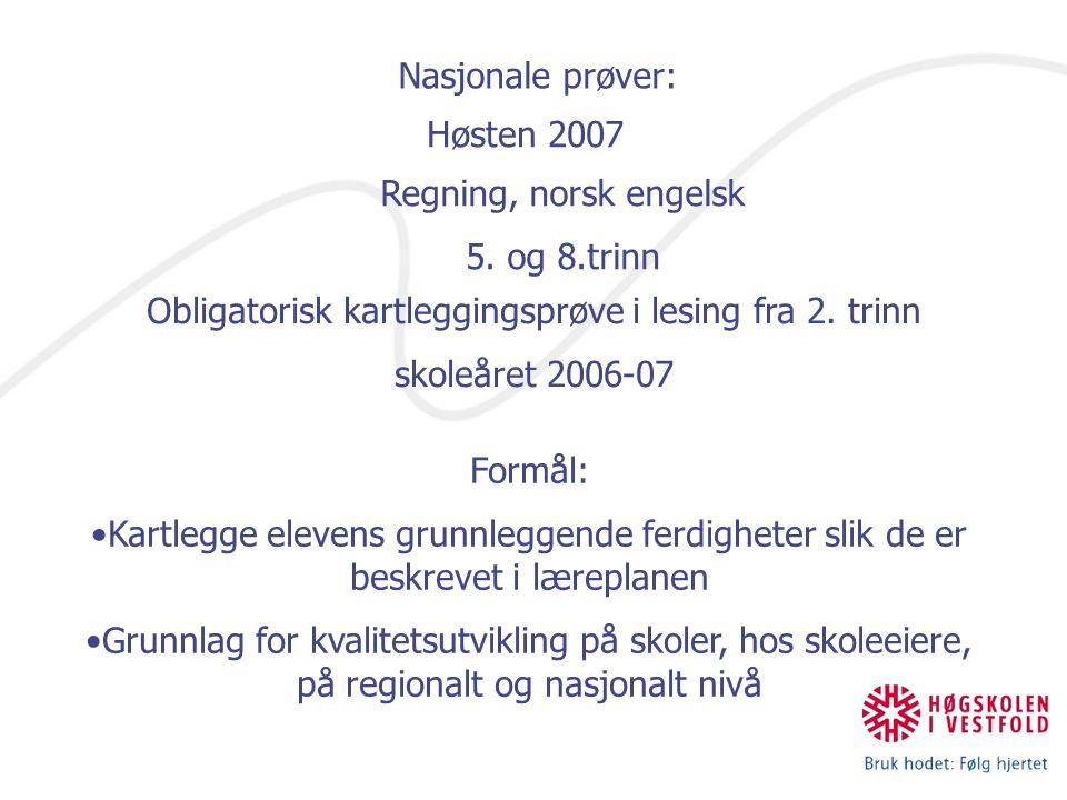 Nasjonale prøver: Høsten 2007 Regning, norsk engelsk 5.