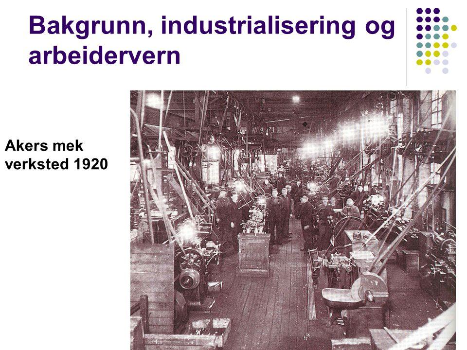 22 Bakgrunn, industrialisering og arbeidervern. 1920 Akers mek verksted 1920