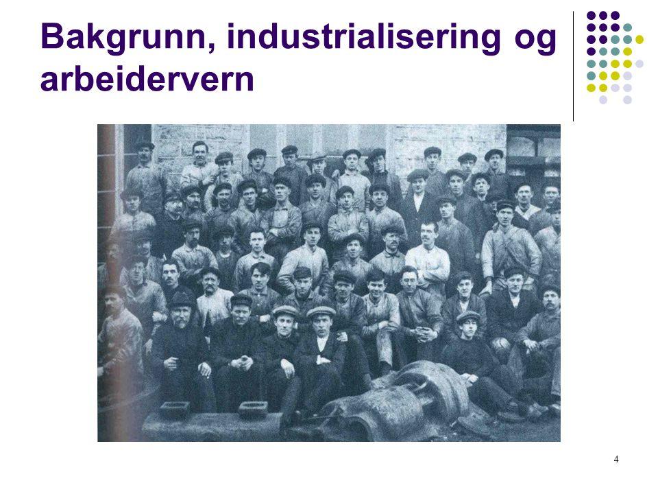 4 Bakgrunn, industrialisering og arbeidervern