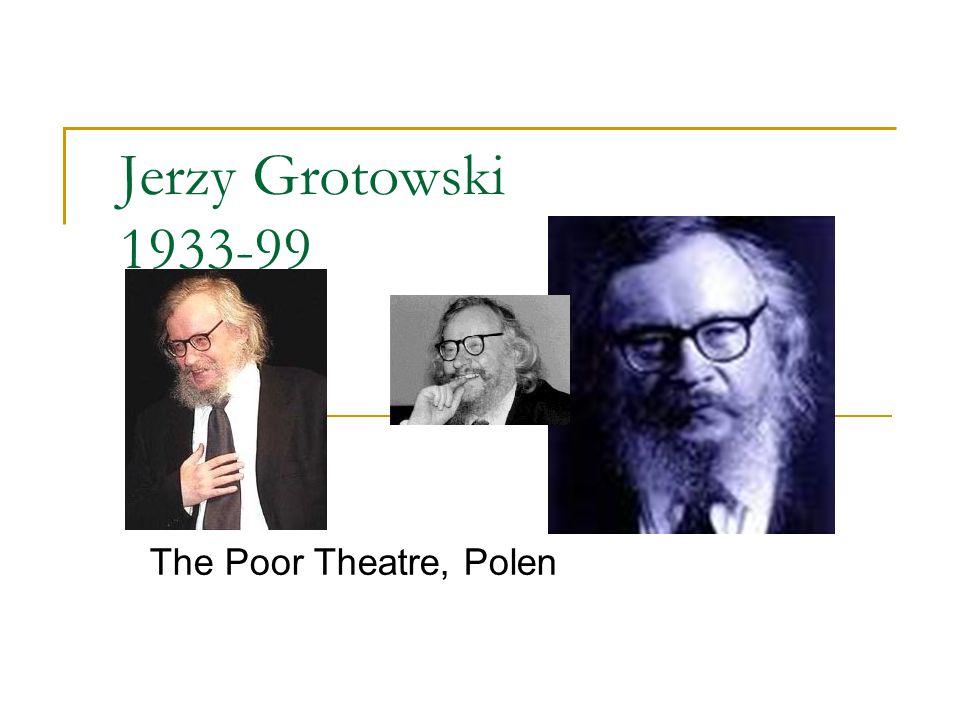 Jerzy Grotowski 1933-99 The Poor Theatre, Polen