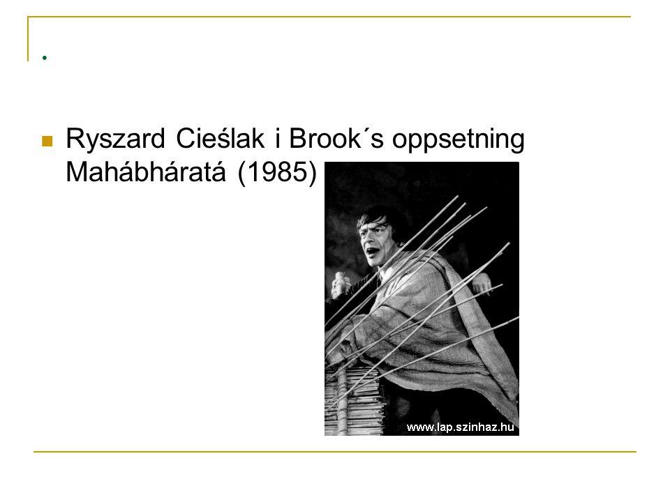 . Ryszard Cieślak i Brook´s oppsetning Mahábháratá (1985)