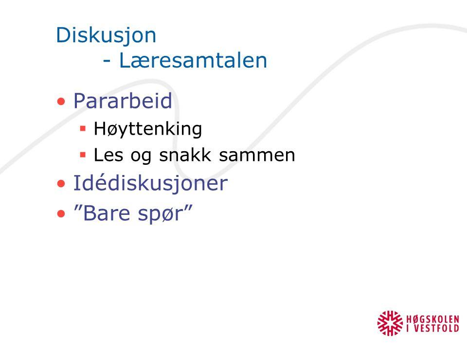 """Diskusjon - Læresamtalen Pararbeid  Høyttenking  Les og snakk sammen Idédiskusjoner """"Bare spør"""""""