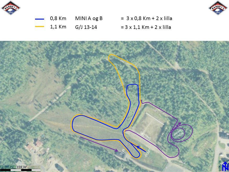 MÅL START 0,8 Km 1,1 Km MINI A og B= 3 x 0,8 Km + 2 x lilla SKYTING STRAFFE RUNDER G/J 13-14 = 3 x 1,1 Km + 2 x lilla