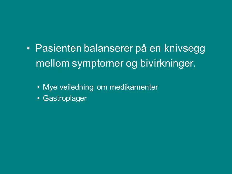 Pasienten balanserer på en knivsegg mellom symptomer og bivirkninger.