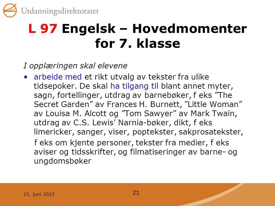 25.juni 2015 21 L 97 Engelsk – Hovedmomenter for 7.