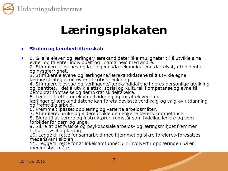 25.juni 2015 7 Læringsplakaten Skolen og lærebedriften skal: 1.