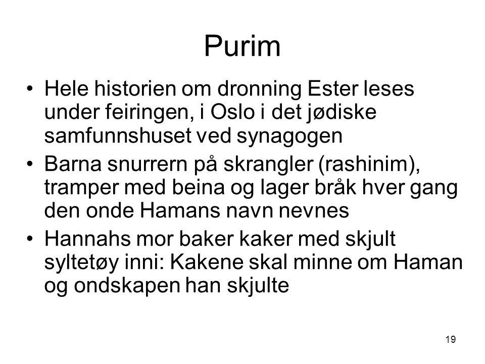 19 Purim Hele historien om dronning Ester leses under feiringen, i Oslo i det jødiske samfunnshuset ved synagogen Barna snurrern på skrangler (rashini