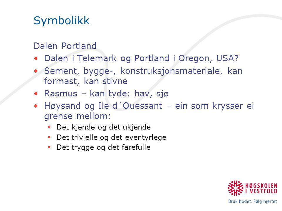 Symbolikk Dalen Portland Dalen i Telemark og Portland i Oregon, USA? Sement, bygge-, konstruksjonsmateriale, kan formast, kan stivne Rasmus – kan tyde