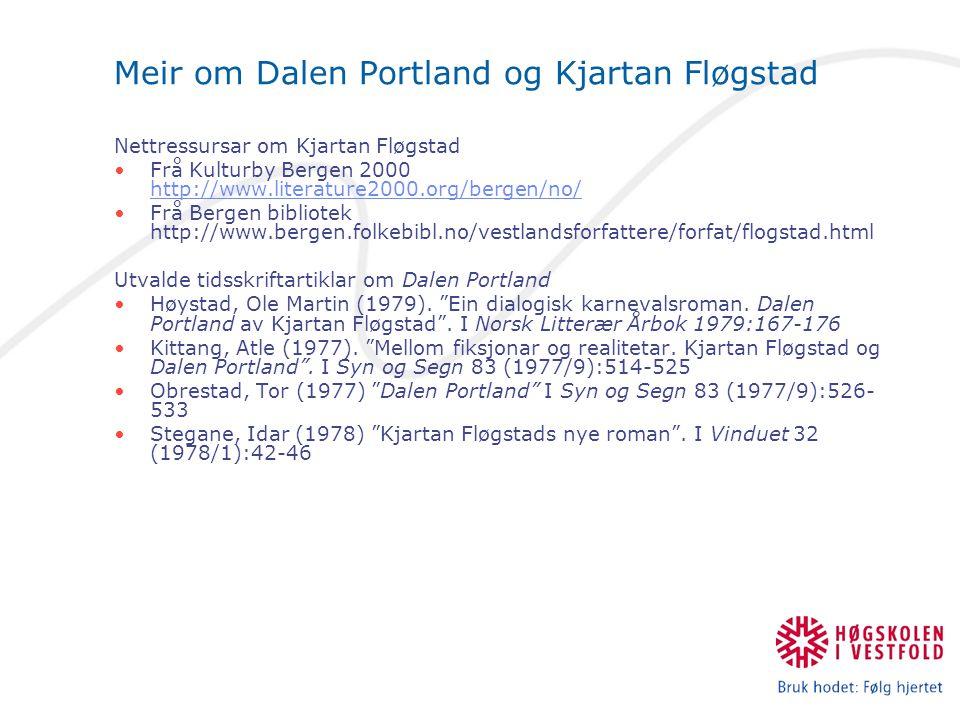 Meir om Dalen Portland og Kjartan Fløgstad Nettressursar om Kjartan Fløgstad Frå Kulturby Bergen 2000 http://www.literature2000.org/bergen/no/ http://