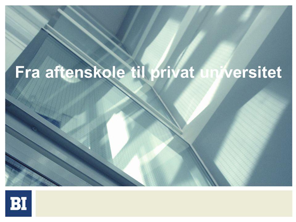 BI 2005 Visjon BI skal være en ledende forskningsbasert handelshøyskole i Europa med livslang læring som grunntanke