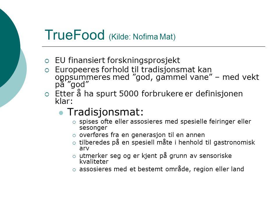 """TrueFood (Kilde: Nofima Mat)  EU finansiert forskningsprosjekt  Europeeres forhold til tradisjonsmat kan oppsummeres med """"god, gammel vane"""" – med ve"""