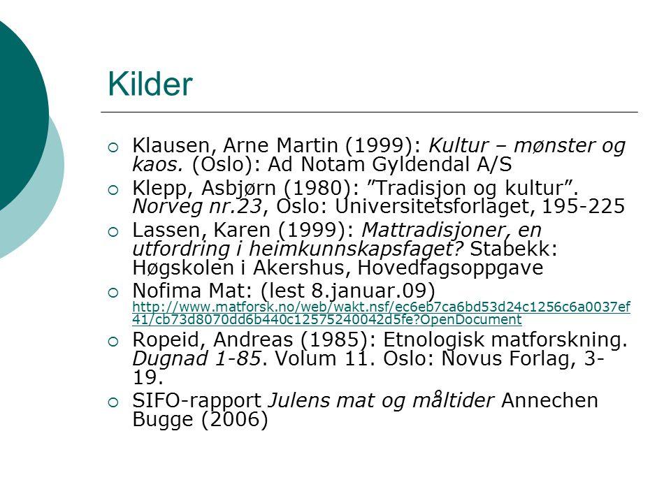 """Kilder  Klausen, Arne Martin (1999): Kultur – mønster og kaos. (Oslo): Ad Notam Gyldendal A/S  Klepp, Asbjørn (1980): """"Tradisjon og kultur"""". Norveg"""