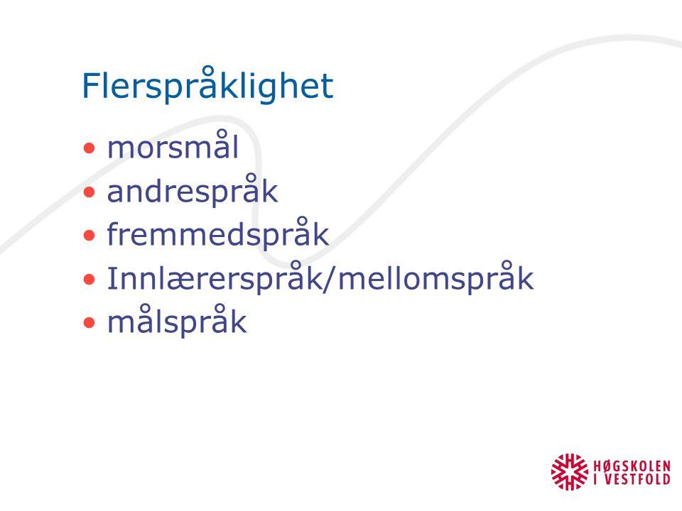 Flerspråklighet morsmål andrespråk fremmedspråk Innlærerspråk/mellomspråk målspråk