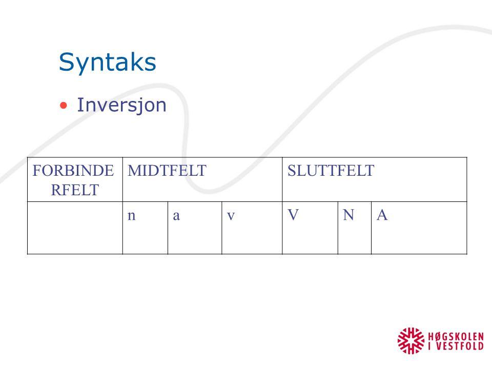 Syntaks Inversjon FORBINDE RFELT MIDTFELTSLUTTFELT navVNA
